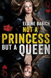 Not A Princess but A Queen by Elaine, Babich