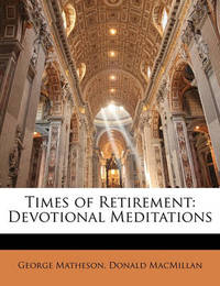 Times of Retirement: Devotional Meditations by Donald MacMillan