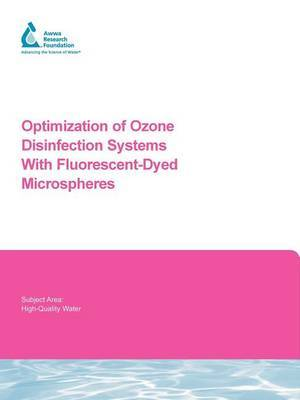 Optimization of Ozone Disinfection Systems with Fluorescent-Dyed Microspheres by G Tang