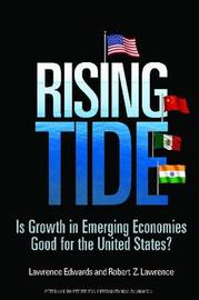 Rising Tide - Is Growth in Emerging Economies Good for the United States? by Lawrence Edwards