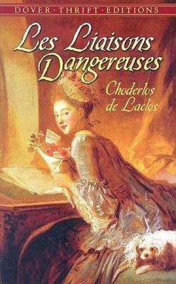 Les Liaisons Dangereuses by Choledos de Laclos