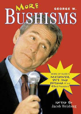 More George W. Bushisms by George W Bush