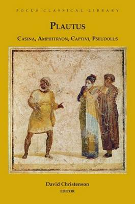 Casina, Amphitryon, Captivi, Pseudolus by Titus Maccius Plautus