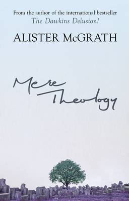Mere Theology by Alister McGrath image