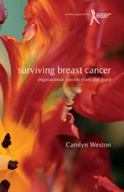 Surviving Breast Cancer: Inspirational Stories from the Front by Carolyn Weston image