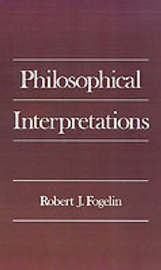 Philosophical Interpretations by Robert J Fogelin