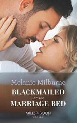 Blackmailed Into The Marriage Bed by Melanie Milburne image
