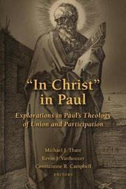 """In Christ"" in Paul by Michael J Thate"
