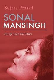Sonal Mansingh by Sujata Prasad