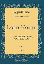 Lord North, Vol. 2 by Reginald Lucas image