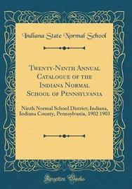 Twenty-Ninth Annual Catalogue of the Indiana Normal School of Pennsylvania by Indiana State Normal School image