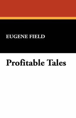 Profitable Tales by Eugene Field image