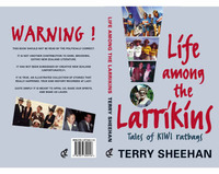 Life Among the Larrikins: Tales of Kiwi Ratbags by Terry Sheehan