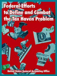 Federal Efforts to Define and Combat the Tax Haven Problem by United States General Accounting Office image