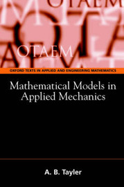 Mathematical Models in Applied Mechanics (Reissue) by A.B. Tayler image