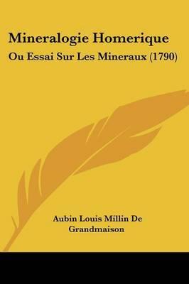 Mineralogie Homerique: Ou Essai Sur Les Mineraux (1790) by Aubin Louis Millin De Grandmaison image