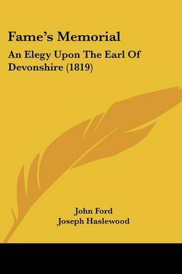Fame's Memorial: An Elegy Upon The Earl Of Devonshire (1819) by John Ford image