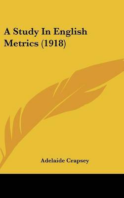 A Study in English Metrics (1918) by Adelaide Crapsey image