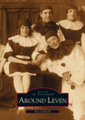 Around Leven by Ena Caldwell
