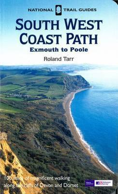 South West Coast Path: Exmouth to Poole: 2009 by Roland Tarr