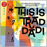 This Is Trad Dad! - The Absolutely Essential 3CD Collection by Various Artists