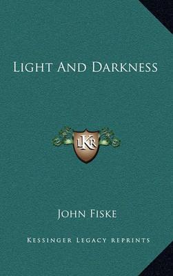 Light and Darkness by John Fiske