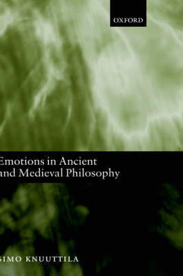 Emotions in Ancient and Medieval Philosophy by Simo Knuuttila