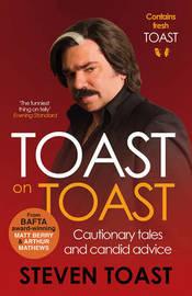 Toast on Toast by Steven Toast