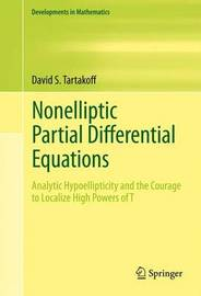 Nonelliptic Partial Differential Equations by David S. Tartakoff