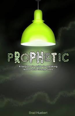 Prophetic by Brad Huebert image