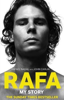 Rafa: My Story by Rafael Nadal