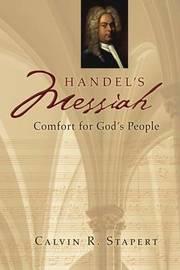 Handel's Messiah by Calvin R. Stapert