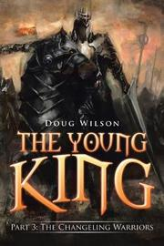 The Young King by Doug Wilson