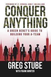 Conquer Anything by Greg Stube
