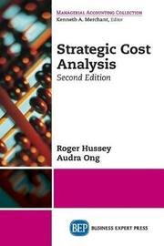 Strategic Cost Analysis, Second Edition by Roger Hussey