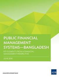 Public Financial Management Systems - Bangladesh by Asian Development Bank