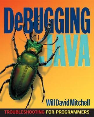 Debugging Java by David Mitchell