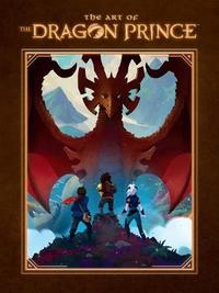 The Art Of The Dragon Prince by Aaron Ehasz