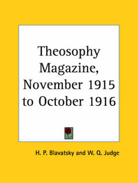 Theosophy Magazine Vol. 4 (November 1915-October 1916) by H.P. Blavatsky