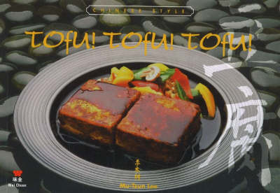 Tofu! Tofu! Tofu!: Chinese Style by Mu-Tsun Lee image