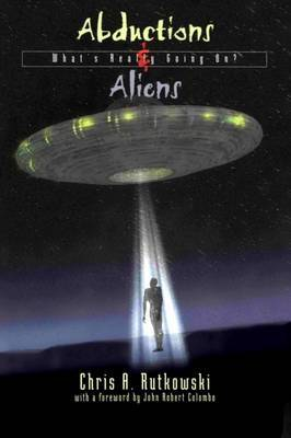 Abductions and Aliens by Chris A. Rutkowski image