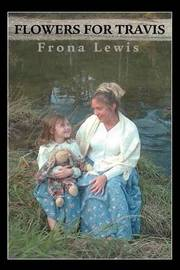 Flowers for Travis by Frona Lewis image
