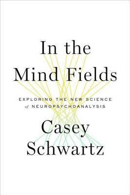 In the Mind Fields by Casey Schwartz