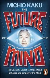 The Future of the Mind by Michio Kaku