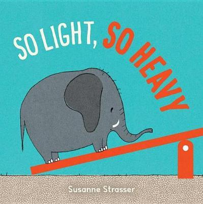So Light, So Heavy by Susanne Strasser image