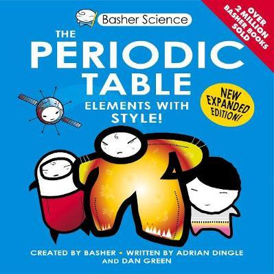 Basher Science: The Periodic Table | Adrian Dingle Book | In
