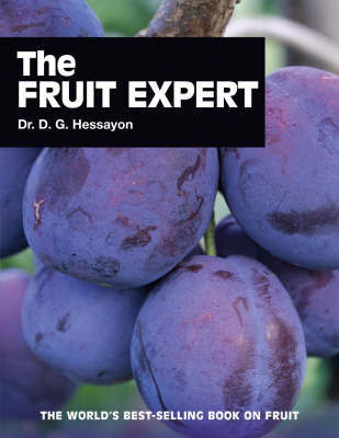 Fruit Expert, The The world s best-selling book on fruit by D.G. Hessayon