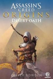 Assassin's Creed Origins: Desert Oath by Oliver Bowden