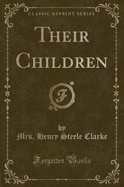 Their Children (Classic Reprint) by Mrs Henry Steele Clarke image