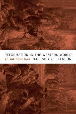 Reformation in the Western World by Paul Silas Peterson